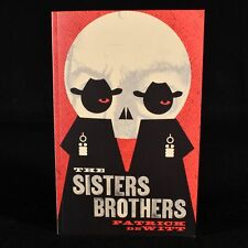 2011 The Sisters Brothers Patrick deWitt First Edition Signed