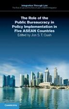 The Role of the Public Bureaucracy in Policy Implementation in Five ASEAN Countr