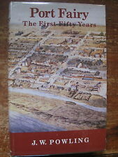 PORT FAIRY..The First Fifty Years,J.W.Powling,1980,1st edit,b/w plates,FINE COND