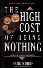 The High Cost of Doing Nothing: Library Anthology Series Business Library Antho
