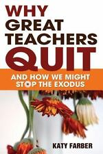 Why Great Teachers Quit: And How We Might Stop the Exodus by