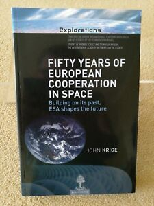 FIFTY YEARS OF EUROPEAN COOPERATION IN SPACE By John Krige