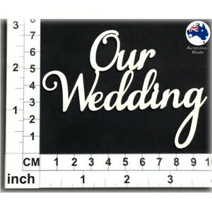 Chipboard Words for Scrapbooking, Cardmaking - Our Wedding CT114