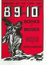 Mystery of the Long Lost 8th, 9th and 10th Book of Moses: Together with the...