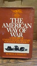 The American Way of war by Russell F. Weigley(B-71F)