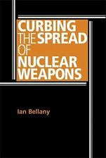 NEW - Curbing the spread of nuclear weapons by Bellany, Ian