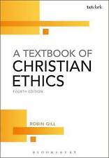A Textbook of Christian Ethics by Robin Gill (Paperback, 2014)