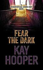 Fear the Dark: A Bishop/Special Crimes Unit Novel by Hooper, Kay-ExLibrary