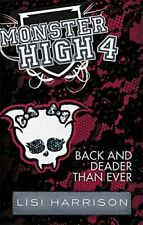 Back and Deader Than Ever: Book 4 (Monster High) by Harrison, Lisi Book The