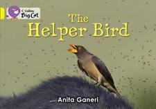 Collins Big Cat - Helper Bird: Band 03/Yellow, Ganeri, Anita, New Book