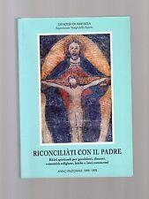 riconciliati con il padre ritiri spirituali per presbiteri,diaconi,comunita etc.