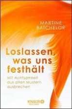 Loslassen, was uns festhält von Martine Batchelor (2016, Taschenbuch), UNGELESEN