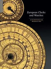 EUROPEAN CLOCKS AND WATCHES IN THE METROPOLITAN MUSEUM OF ART - VINCENT, CLARE/