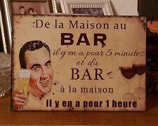 Plaque «de la maison au bar.....»21*15 cm