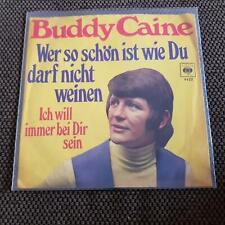 Buddy Caine - Wer so schön ist wie Du darf nicht weinen 7'' Single