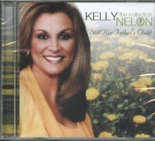 Still Her Father's Child : The Collection - Kelly Nelon (CD, 2004, Gabriel)