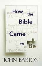 How the Bible Came to Be by John Barton (1998, Paperback)