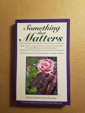Something That Matters : Life, Love, and Unexpected Adventures in the Middle of