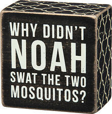 "PBK 3"" x 3"" Wood Wooden BOX SIGN ""Why Didn't Noah Swat The Two Mosquitos"""