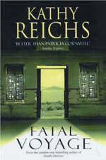 Kathy Reichs - Fatal Voyage (Dr. Temperance Brennan) - HC w/DJ 1st PRINT 2001 UK