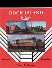 Rock Island In Color Volume 1: 1948-1964 / Railroad / Trains