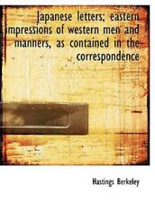 Japanese Letters; Eastern Impressions Of Western Men And Manners, As Containe...