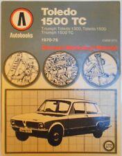 Triumph Toledo 1300 & 1500 TC Autobooks Workshop Manual from 1970 to 1976.