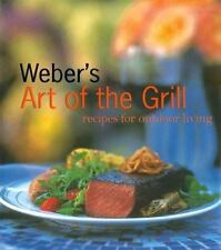 Weber's Art of the Grill : Recipes for Outdoor Living by Jamie Purviance (1999,