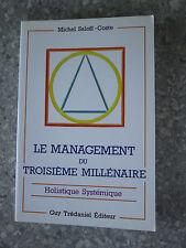 Le Management du troisième millénaire, holistique systémique SALOFF-COSTE Michel