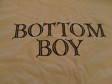 Humorous 'Bottom Boy'  White T Shirt- Gay- Men- Free Economy Shipping- Queer