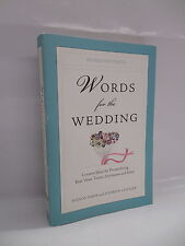 Words For The Wedding Book Creative Ideas For Vows Toasts Invitations And More