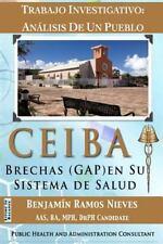 CEIBA: análisis de un Pueblo : Brechas (GAP) en Su Sistema de Salud by...