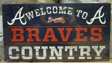 """ATLANTA BRAVES WELCOME TO BRAVES COUNTRY WOOD SIGN 13""""X24'' BRAND NEW WINCRAFT"""