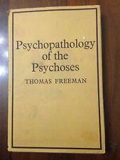 L61> Psychopathology of the Psychoses - Thomas Freeman - 1969
