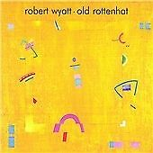 Robert Wyatt - Old Rottenhat (1998)