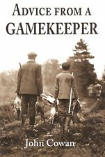 COWAN JOHN GAMEKEEPING POACHING BOOK ADVICE FROM GAMEKEEPER hardback NEW