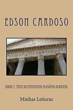 Moral e ética No Pensamento Filosófico Ocidental : Minhas Leituras by Edson...