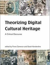 Theorizing Digital Cultural Heritage: A Critical Discourse (Media in-ExLibrary
