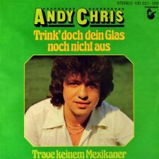"""7"""" ANDY CHRIS Trink doch dein Glas..CV DON WILLIAMS Time On My Hands TESS TEIGES"""