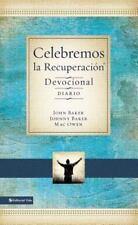 Celebremos La Recuperacion - Devocional Diario: 366 Devocionales (Hardback or Ca
