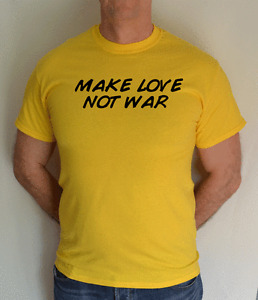 MAKE LOVE NOT WAR,PEACE, FUN T SHIRT