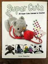 ~SUPER CUTE - 25 SUPER CUTE ANIMALS TO CROCHET by ANNIE OBAACHAN - H/C D/J - GC~