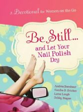 BE STILL  LET YOUR NAIL POLISH DRY by Ellie Claire Hardback Book The Cheap Fast