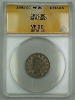 1891 Liberty V Nickel Coin 5c ANACS VF-20 Details Damaged