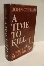 A Time to Kill by John Grisham True 1st/1st 1989 Wynwood Hardcover