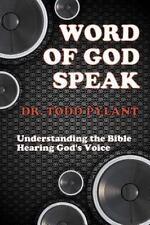 Word of God Speak: Understanding the Bible, Hearing God's Voice :...