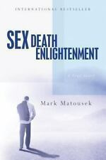 Sex Death Enlightenment : A True Story: By Matousek, Mark