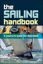 The Sailor's Handbook: A Clear and Comprehensive Guide to Sailing for Pleasure a
