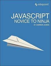 NEW JavaScript: Novice to Ninja by Darren Jones