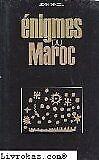 Mazel Jean - Enigmes du Maroc - 1971 - Broché